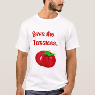 Save the Tomatoes T-Shirt
