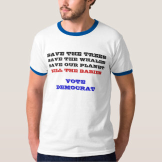 SAVE THE TREES, SAVE THE WHALES, SAVE OUR PLANE... T-Shirt