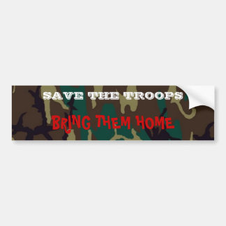 SAVE THE TROOPS, BRING THEM HOME BUMPER STICKER