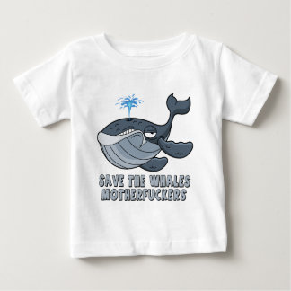 Save the whales motherfuckers baby T-Shirt