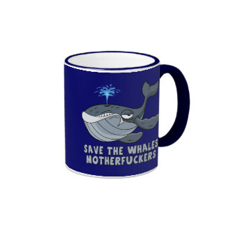 Save the whales motherfuckers coffee mugs