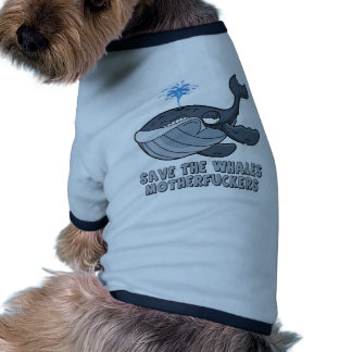 Save the whales motherfuckers doggie tshirt