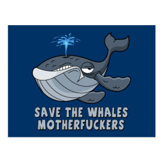 Save the whales motherfuckers postcard