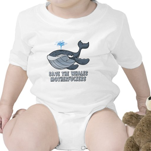 Save the whales motherfuckers bodysuits