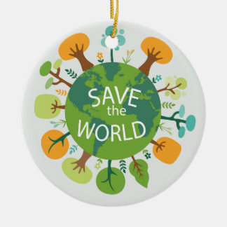 SAVE THE WORLD CERAMIC ORNAMENT