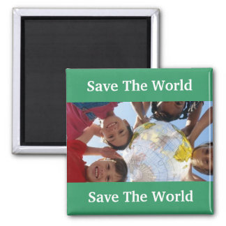 Save The World, Save The World Square Magnet