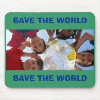 SAVE THE WORLD, SAVE THE WORLD MOUSE PAD