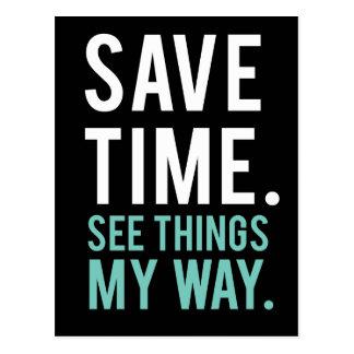 Save Time, See Things My Way Postcard