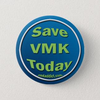 Save VMK Today 6 Cm Round Badge