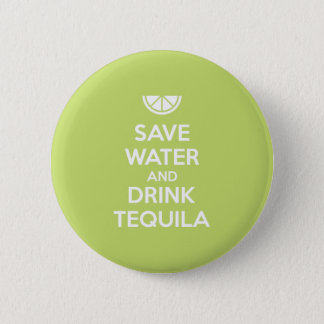 Save Water and Drink Tequila 6 Cm Round Badge