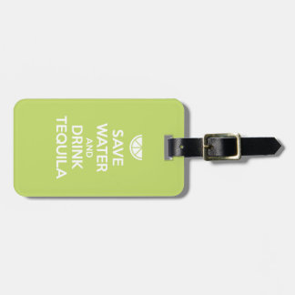 Save Water and Drink Tequila Luggage Tag