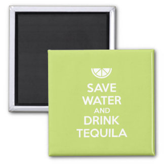Save Water and Drink Tequila Magnet