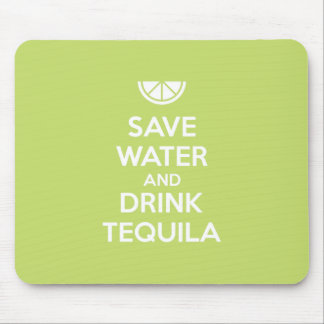 Save Water and Drink Tequila Mouse Pad