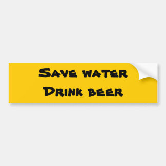 Save Water - Drink Beer Bumper Sticker