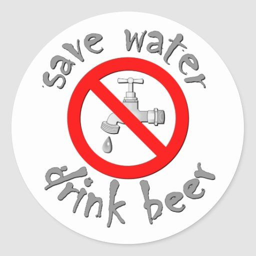 Save Water Drink Beer Funny Drinking Design Sticker