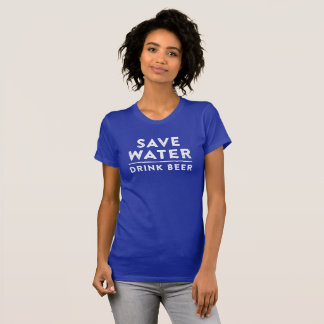 Save Water. Drink Beer. Funny Tee Shirt