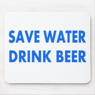 Save Water-Drink Beer Mouse Pad