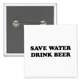 Save Water Drink Beer Pins