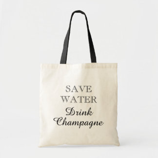 SAVE WATER DRINK CHAMPAGNE funny canvas tote bags