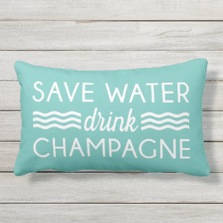 Save Water, Drink Champagne Outdoor Cushion