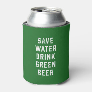 Save Water Drink Green Beer | St Patrick's Day Can Cooler
