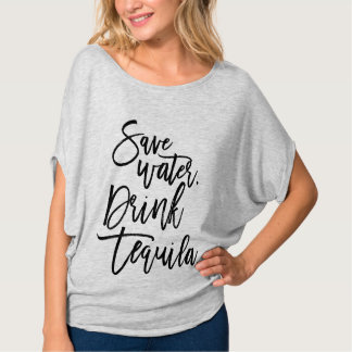 Save water. Drink tequila. T-Shirt