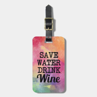 Save Water Drink Wine Watercolor funny Luggage Tag