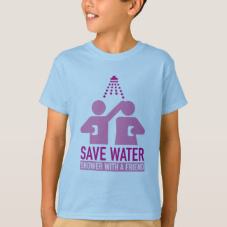 Save Water Shower With A Friend Tshirts