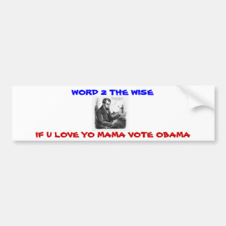save yo mama vote Obama Bumper Sticker