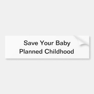 Save Your Baby - Planned Childhood Bumper Sticker