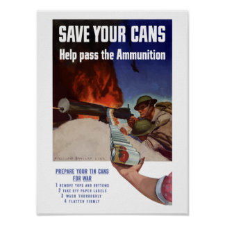 Save Your Cans -- Help Pass The Ammunition Poster