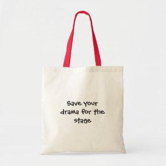 Save your drama bag