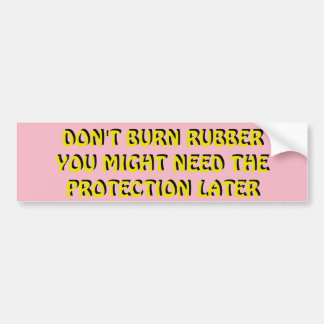 Save your Rubber Don't Spin Your Wheels pINK Bumper Sticker