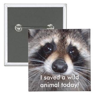 Saved a wild animal - raccoon 15 cm square badge