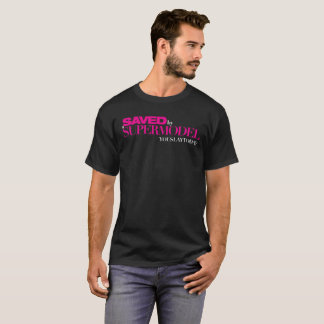 Saved by a Supermodel Men's T Shirt