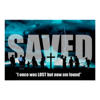 Saved Jesus Christ Christian Lost now found poster