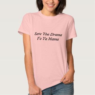 Savin Tha Drama Fo Ya Mama T-shirt