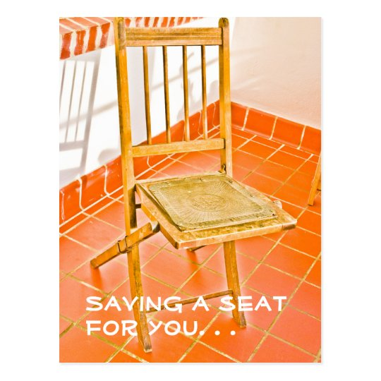 Saving a seat for you. . . postcard