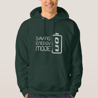 Saving Energy Mode ON Hoodie