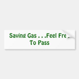 Saving Gas . . .Feel Free To Pass Bumper Sticker