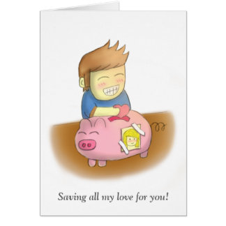 Saving love for someone special, piggy love bank greeting card