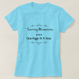 Saving Memories Scrapbooking T-shirt