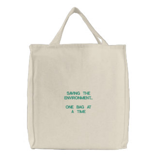 SAVING THE ENVIRONMENT...ONE BAG AT A TIME EMBROIDERED TOTE BAG