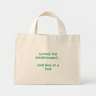 SAVING THE ENVIRONMENT...ONE BAG AT A TIME