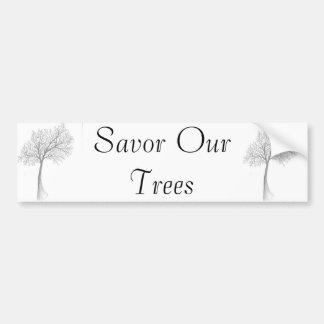 Savor Our Trees sticker Bumper Sticker