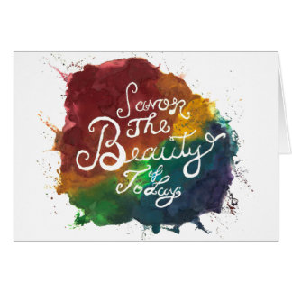 Savor the Beauty of Today Card