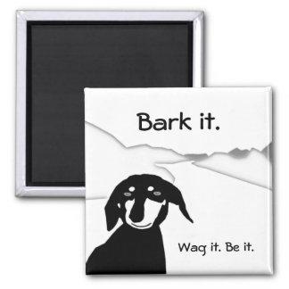 Savvy Sausage Wisdom - Bark it. Wag it. Be it. Magnet