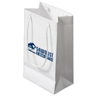 Sawdust Is Man Glitter Small Gift Bag