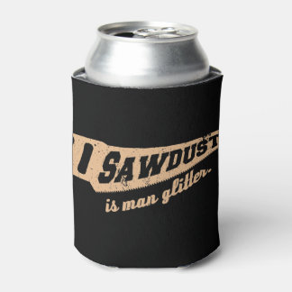 Sawdust is Man Glitter Woodworking humour