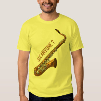 Sax Anyone Tee Shirts